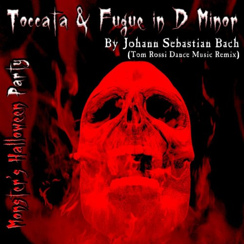 Toccata and Fugue In D Minor By Johann Sebastian Bach (Tom Rossi Dance Music Remix) -