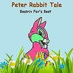 The Tale of Peter Rabbit: Beatrix Potter's Best | Beatrix Potter