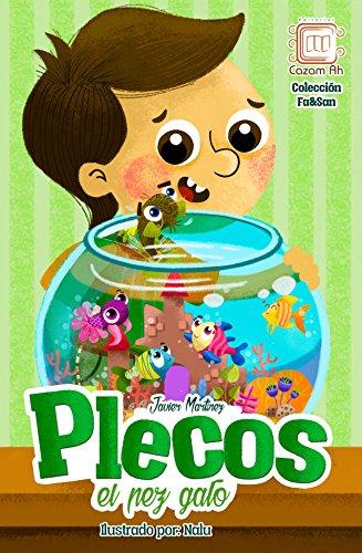 Plecos, el pez gato: cuento ilustrado para niños prelectores (Colección Fa&San nº 3