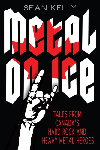 Metal on Ice: Tales from Canada's Hard Rock and Heavy Metal Heroes ()