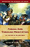 Finding God Through Meditation: St. Peter of Alcantara