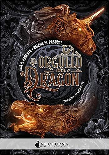 El orgullo del dragón - Iria G. Parente & Selene M. Pascual (Bilogía El dragón y el unicornio, 1) 51cHNn0LI9L._SX347_BO1,204,203,200_