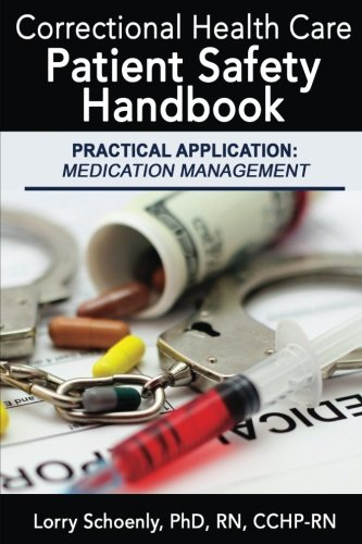 Read Online Correctional Health Care Patient Safety Handbook - Practical Application: Medication Management PDF