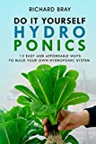 DIY Hydroponics: 12 Easy and Affordable Ways to
