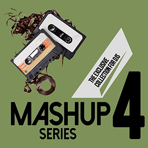 Mashup Series, Vol. 4 (The Exclusive Collection for DJs)