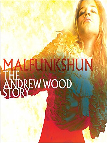 andrew-wood-malfunkshun-the-andrew-wood-story