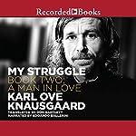 A Man in Love: My Struggle, Book 2 | Karl Ove Knausgaard,Don Bartlett