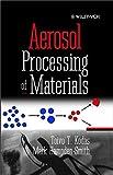 Aerosol Processing of Materials