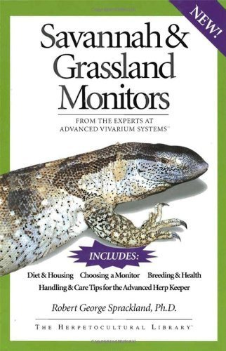 Savannah and Grassland Monitors: From the Experts at Advanced Vivarium Systems (The Herpetocultural Library) by Robert George Sprackland - Mall Shopping Savannah