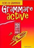 Grammaire active CM, cycle 3, niveau 2. Fiches de grammaire