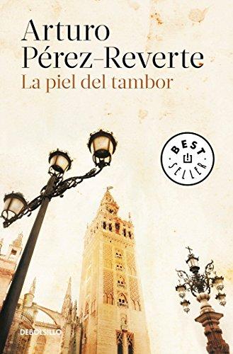 La piel del tambor / The Seville Communion (Spanish Edition) [Arturo Perez-Reverte] (Tapa Blanda)