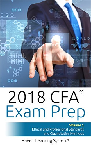 CFA Level 1 Exam Prep – Volume 1 – Ethics and Professional Standards & Quantitative Methods