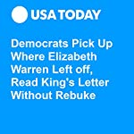 Democrats Pick Up Where Elizabeth Warren Left off, Read King's Letter Without Rebuke | Kevin Johnson,Steph Solis