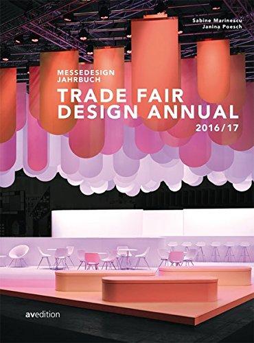 Messedesign Jahrbuch 2016/2017: Trade Fair Design Annual 2016/2017 (Englisch) Taschenbuch – 23. November 2016 Janina Poesch Sabine Marinescu avedition 3899862570
