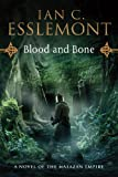 Blood and Bone, Ian C. Esslemont, 0765330016