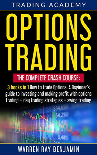 51cHTtMmyXL - Options Trading: THE COMPLETE CRASH COURSE 3 books in 1: How to trade options: A Beginners's guide to investing and making profit with options trading + Day Trading Strategies + Swing Trading