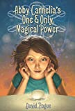 Abby Carnelia's One and Only Magical Power, David Pogue and Antonio Caparo, 1596433841