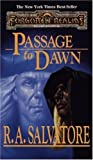 Passage to Dawn, R. A. Salvatore, 0786908343