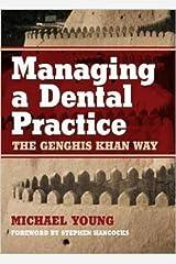 Managing a Dental Practice: The Genghis Khan Way Paperback