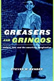 Greasers and Gringos, Steven W. Bender, 0814798888