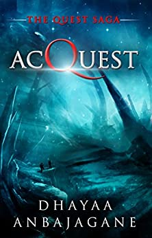 AcQuest: A Space Opera Military Technothriller (The Quest Saga Book 3) by [Anbajagane, Dhayaa]