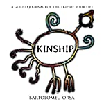 Kinship: A Guided Journal for the Trip of a Lifetime | Bartolomeu Orsa