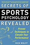 img - for Secrets of Sports Psychology Revealed: Proven Techniques to Elevate Your Performance book / textbook / text book