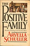 The Positive Family, Arvella Schuller, 0385170769
