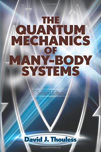 The Quantum Mechanics of Many-Body Systems: Second Edition (Dover Books on Physics) por D.J. Thouless