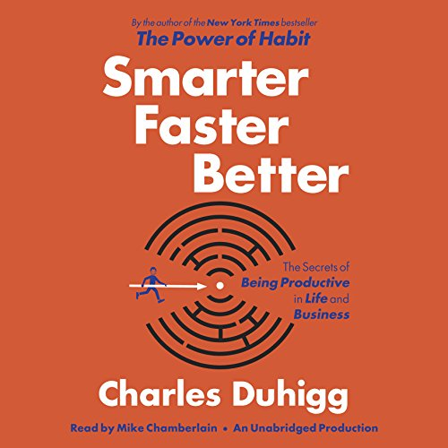 Smarter Faster Better: The Secrets of Being Productive in Life and Business cover