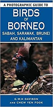A Photographic Guide to Birds of Borneo: Sabah, Sarawak, Brunei and Kalimantan