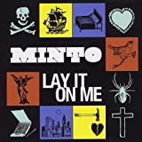 Lay It on Me by Minto (2009-06-30)