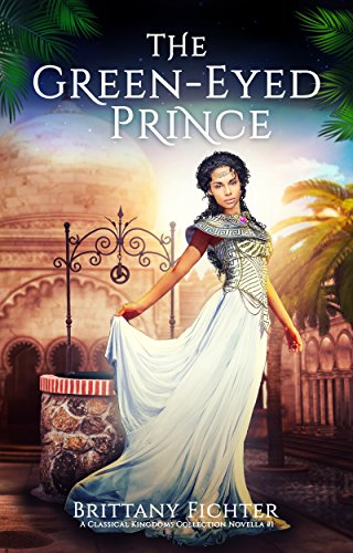 Prince Collection Frog (The Green-Eyed Prince: A Retelling of The Frog Prince (The Classical Kingdoms Collection Novellas Book 1))