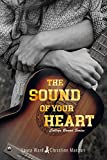 The Sound of Your Heart (College Bound Book 3)