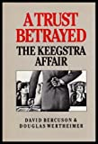 img - for A Trust Betrayed: The Keegstra Affair book / textbook / text book