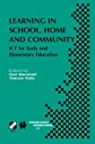 Learning in School, Home and Community : ICT for Early and Elementary Education, , 1475756518