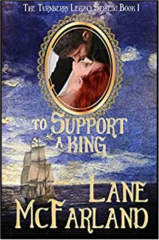 To Support A King (The Turnberry Legacy Book 1) by [McFarland, Lane]