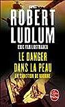Le Danger dans la peau par Van Lustbader