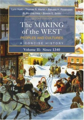 The Making of the West: Peoples and Cultures, A Concise History, Volume II: Since 1340