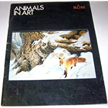 Animals in art: An international exhibition of wildlife art : Royal Ontario Museum, Toronto, Canada Oct. 7-Dec. 14, 1975