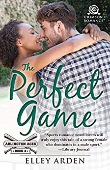 The Perfect Game (Arlington Aces Book 3) by [Arden, Elley]