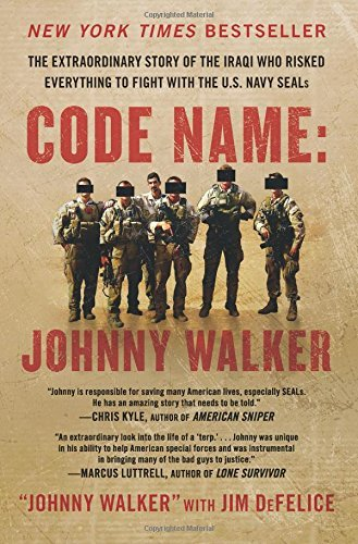 Code Name: Johnny Walker: The Extraordinary Story of the Iraqi Who Risked Everything to Fight with the U.S. Navy SEALs by Johnny Walker (12-Mar-2015) Paperback