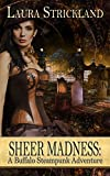 Sheer Madness: A Buffalo Steampunk Adventure