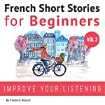 French: Short Stories for Beginners + French Audio Vol 2 | Frederic Bibard
