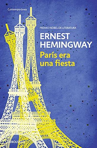 París era una fiesta (CONTEMPORANEA) Tapa blanda – 4 mar 2014 Ernest Hemingway Gabriel Ferrater; Debolsillo 8490327238
