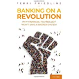 Banking on a Revolution: Why Financial Technology Won't Save a Broken System