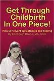 Get Through Childbirth in One Piece, Elizabeth G. Bruce, 0595188680