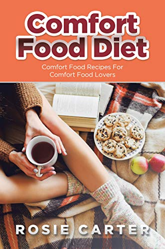 Comfort Food Diet: Comfort Food Recipes For Comfort Food Lovers (Best Side Dishes For Sloppy Joes)