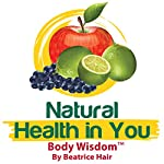 Body Wisdom: Natural Health in You | Beatrice RD Hair