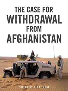 The Case for Withdrawal from Afghanistan by Nick Turse (Editor)